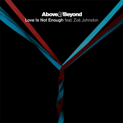 Above & Beyond Feat Zoe Johnston - Love Is Not Enough (The Remixes)