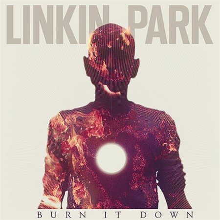 Linkin Park - Burn it Down (single)