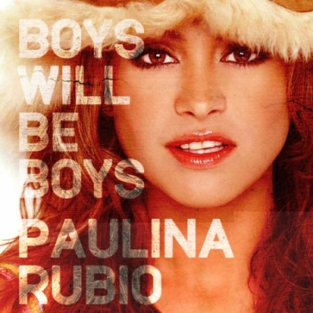 Paulina Rubio - Boys Will Be Boys